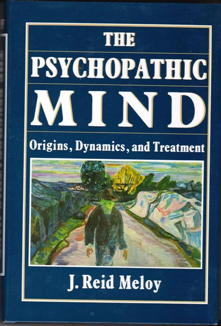Image for The Psychopathic Mind: Origins, Dynamics, and Treatment