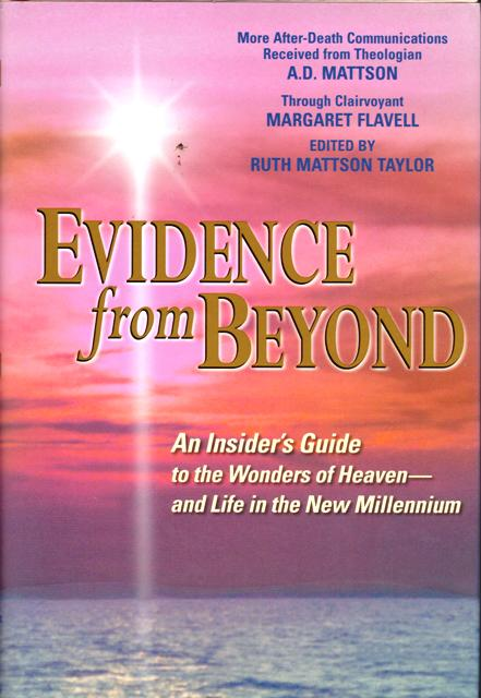 Image for Evidence from Beyond: An Insider's Guide to the Wonders of Heaven--And Life in the New Millennium More After-Death Communications Received from Theologian A.D. Mattson
