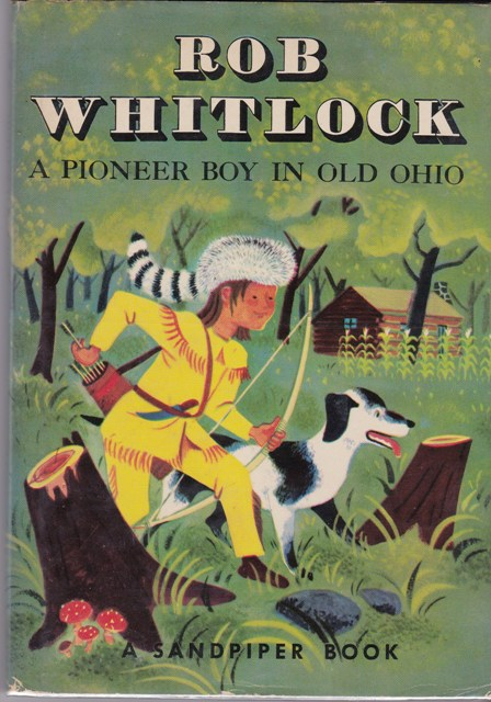 Image for Rob Whitlock:  A Pioneer in Old Ohio (Sandpiper Book)