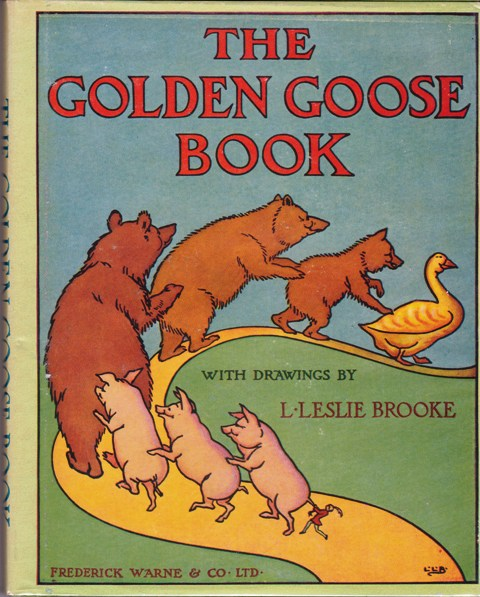 Image for The Golden Goose book, Being the Stories of The Golden Goose, The Three Bears, The 3 Little pigs, Tom Thumb