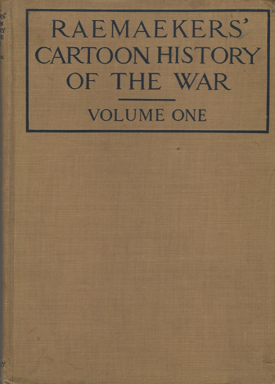 Image for Raemaekers' Cartoon History of the War, Volume One, the First Twelve Months of the War.