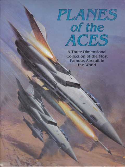 Image for Planes Of The Aces A Three-Dimensional Collection of the Most Famous Aircraft in the World