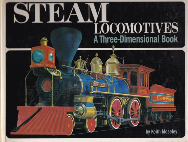 Image for Steam Locomotives, A Three-Dimensional Book