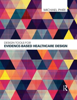 Image for Design Tools for Evidence-Based Healthcare Design