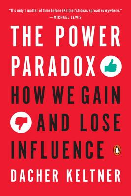 Image for Power Paradox, How We Gain and Lose Influence