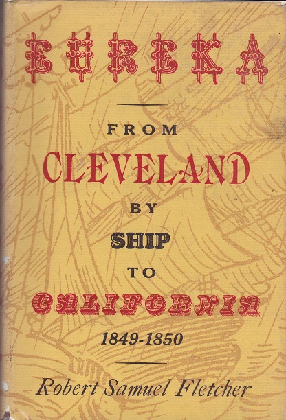 From Cleveland by Ship to California 1849-1850