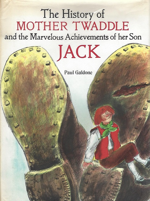 Image for The History of Mother Twaddle and ht Marvelous Achievements of Her Son Jack