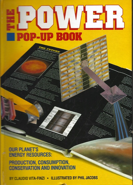 The Power Pop-Up Book: Our Planet's Energy Resources: Production, Consumption, Conservation and Innovation