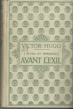 Image for Avant l'Exil 1841-1851, Actes et Paroles