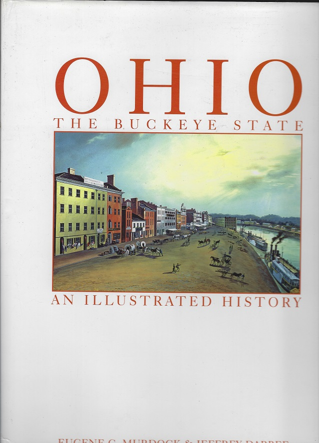 Image for Ohio, The Buckeye State, An Illustrated History