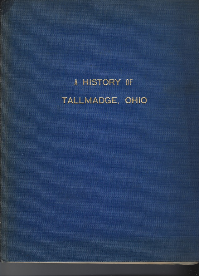 "Image for A History of Tallmadge, Ohio:  ""Town 2 - Range 10"" As It Was - As it Is:  Prepared and Published for it's Sesqui-centennial  1807 - 1957"