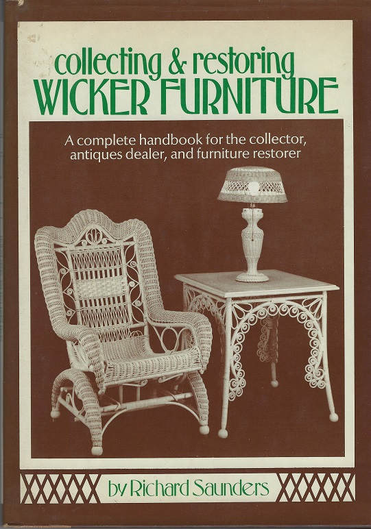 Image for Collecting and Restoring Wicker Furniture:  A complete Handbook for the collector, Antiques Dealer, and Furniture Restorer