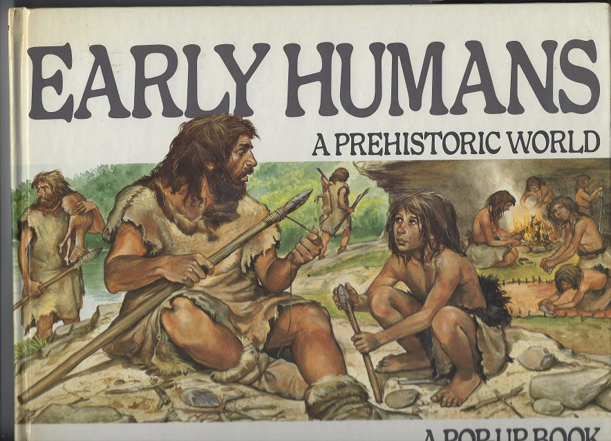 Image for Early Humans, A Prehistoric World, Pop-Up Book