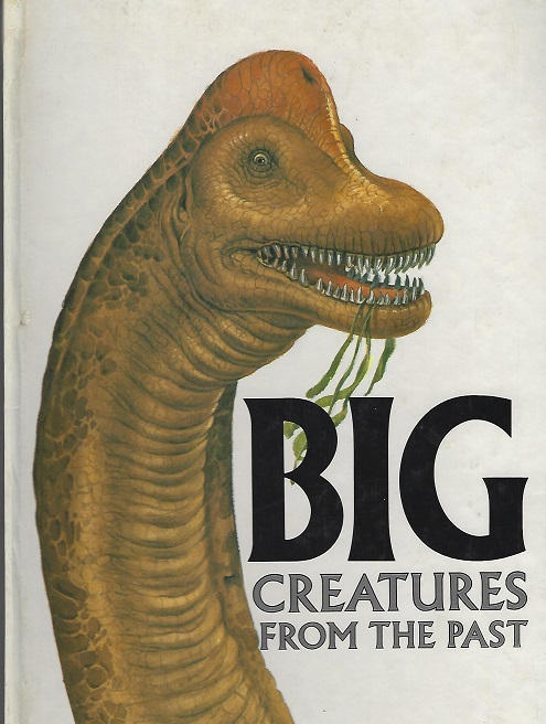 Image for Big Creatures from the Past:  A Pop-Up Book