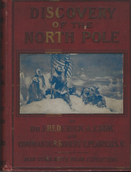 Image for Discovery of the North Pole:  Dr. Frederick A. Cooks's Own Story Of How He Reached the North Pole April 21st, 1908