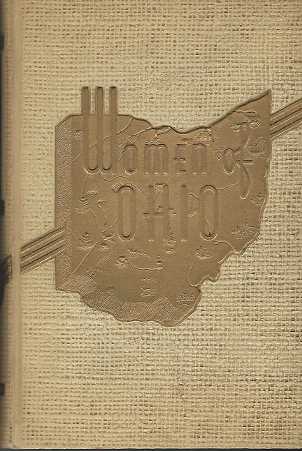Image for Women of Ohio:  A Record of Their Achievments in the History of the State, Volume 1
