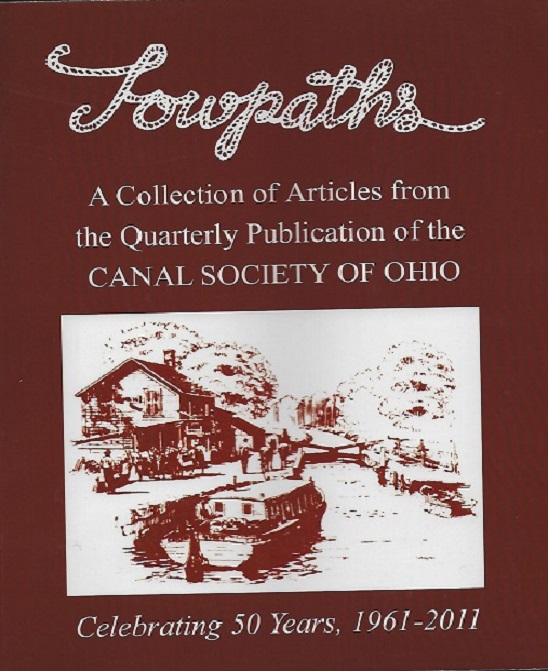 Image for Towpaths:  A Collection of Articles from the Quarterly Publication of the Canal Society of Ohio, Celebrating 50 Years, 1961-2011