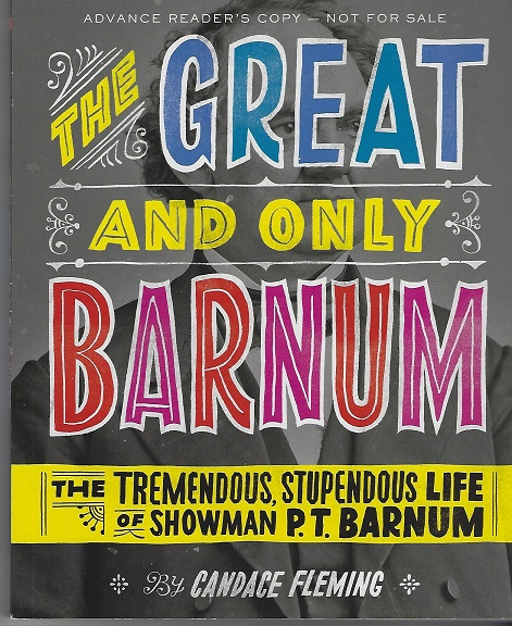 Image for The Great and Only Barnum:  The Tremendous, Stupendous Life of Showman P. T. Barnum