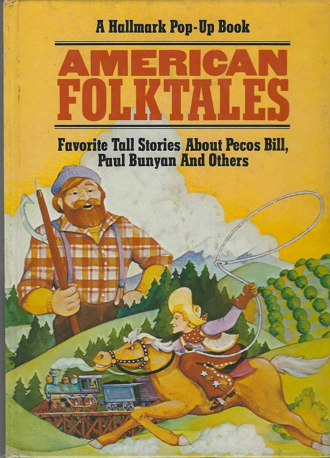 Image for American Folktales:  Favorite Tall Stories about Pecos bill, Paul Bunyan and Others:  A Hallmark Pop-Up Book.