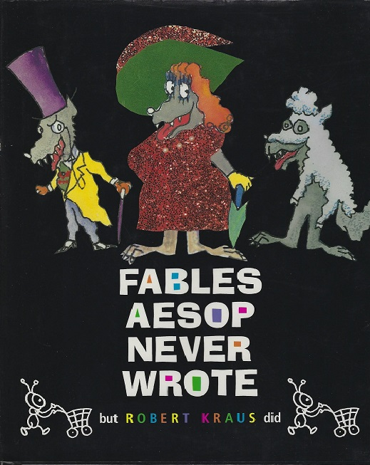 Image for Fables Aesop Never Wrote but Robert Kraus Did