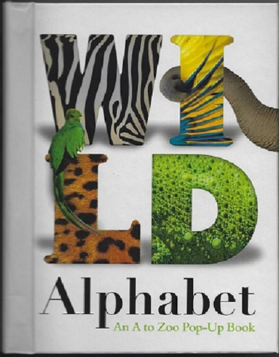 Image for Wild Alphabet an A To Zoo Pop-Up Book