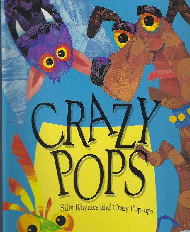 Image for Crazy Pops, Silly Rhymes and Crazy Pop-Ups
