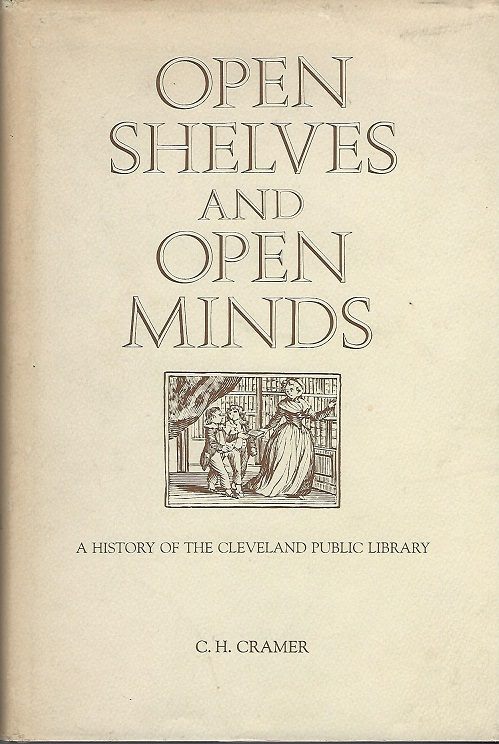 Image for Open Shelves and Open Minds:  A History of the Cleveland Public Library