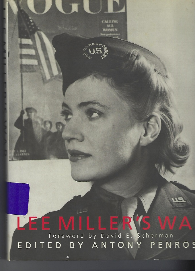 Image for Lee Miller;s WarL  Photographer and Correspondent with the Allies in Europe 1944-1945