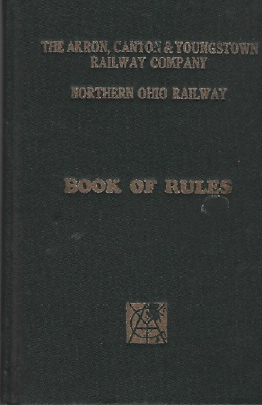 Image for The Akron, Canton & Youngstown Railway Company; Northern Ohio Railway; Book of Rules