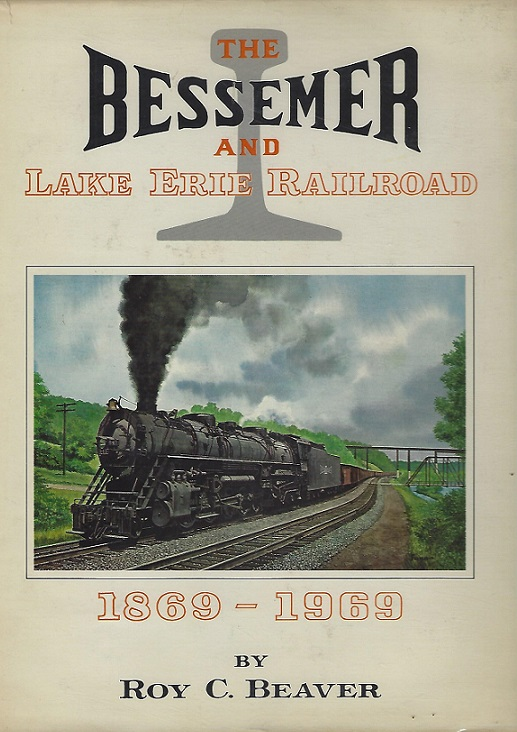 Image for The Bessemer and Lake Erie Railroad 1869-0969
