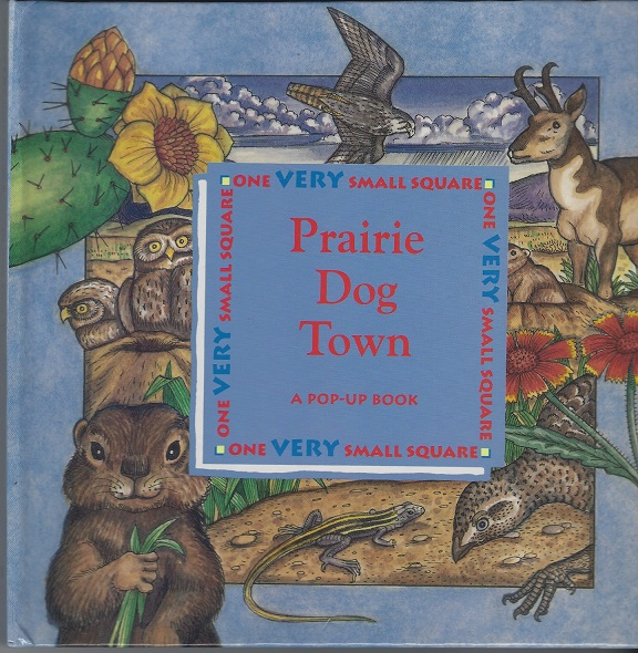 Image for Prarie Dog Town, A Pop-Up Book (One Very Small Square)