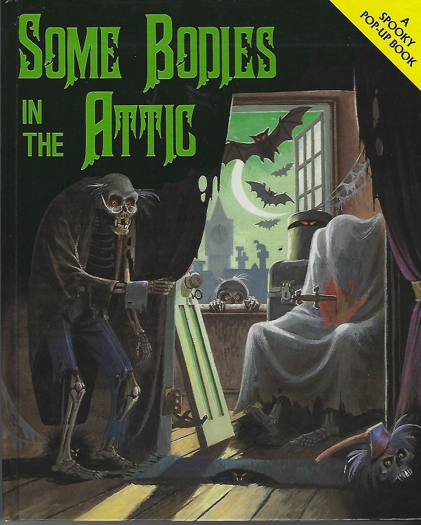 Image for Some Bodies in the Attic (A  Spooky Pop-Up Book)