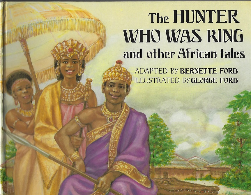 Image for The Hunter Who Was King and Other African Tales