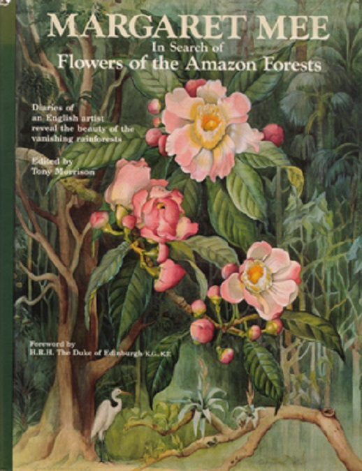 Image for Margaret Mee in Search of Flowers of the Amazon Forests:  Diaries of an English Artist Reveal the Beauty of the Vanishing Rainforest