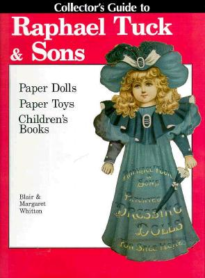 Image for Collector's Guide to Raphael Tuck & Sons Paper Dolls, Paper Toys & Children's Books