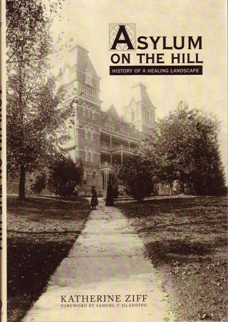 Image for Asylum On the Hill History of a Healing Landscape
