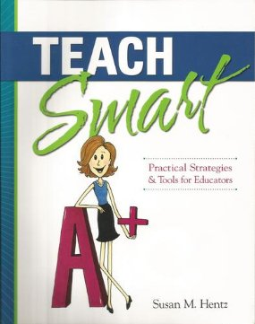 Image for Teach Smart: Practical Strategies and Tools for Educators