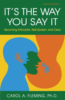 Image for It's the Way You Say It: Becoming Articulate, Well-Spoken, and Clear (2ND ed.)
