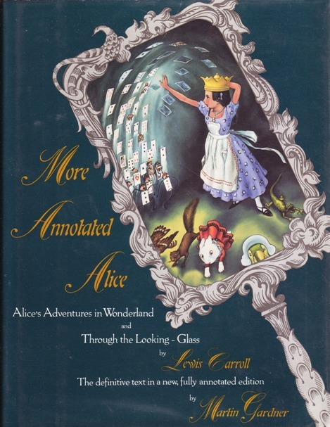 Image for More Annotated Alice:  Alice's Adventures in Wonderland & Through the Looking Glass