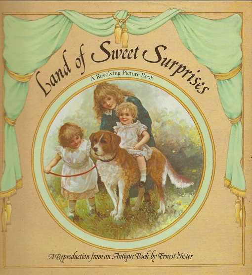 Image for Land of Sweet Surprises: A Revolving Picture Book A Reproduction from an Antique Book by Ernest Nister.
