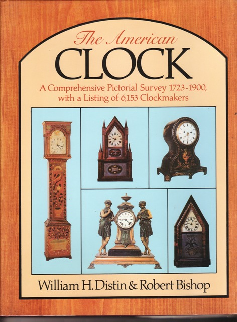 Image for The American Clock : A Comprehensive Pictorial Survey, 1723-1900, with a Listing of 6153 Clockmakers